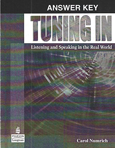 9780131932685: Tuning in: Listening and Speaking in the Real World Answer Key