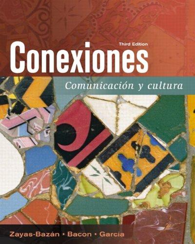 Conexiones: Comunicacion y cultura (3rd Edition): Eduardo Zayas-Baz?n, Susan
