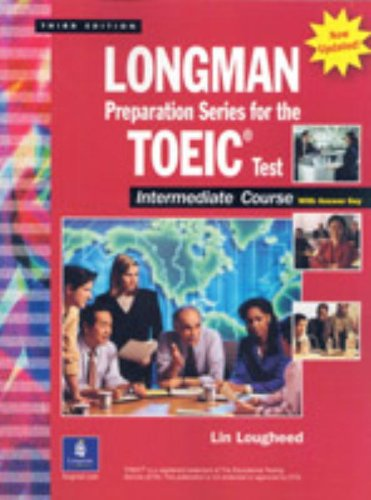 9780131933477: Longman Preparation Series for the TOEIC Test, Intermediate Course: (Updated Edition), with Answer Key and Tapescript