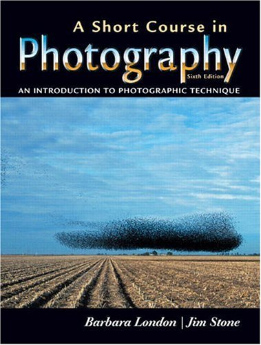 9780131933804: A Short Course in Photography: An Introduction to Photographic Technique (6th Edition)