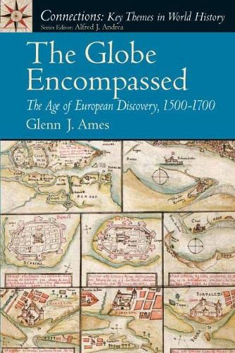 9780131933880: The Globe Encompassed: The Age of European Discovery (1500 to 1700)