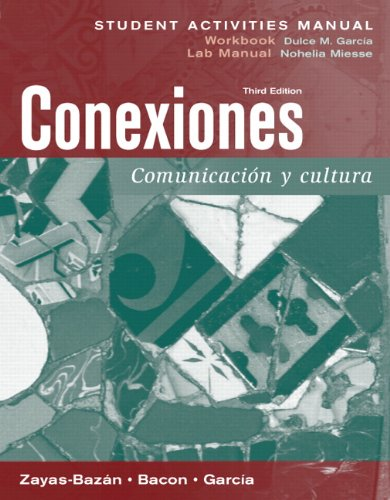9780131934030: Student Activities Manual for Conexiones: Comunicacion y cultura