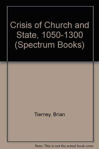 9780131934740: Crisis of Church and State, 1050-1300 (Spectrum Books)