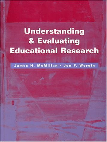 Understanding and Evaluating Educational Research: James H. McMillan,