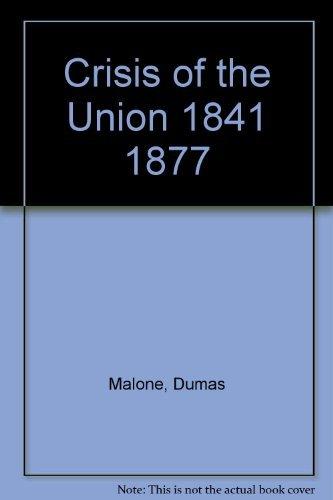 Crisis of the Union, 1841-1877: Dumas Malone, Basil