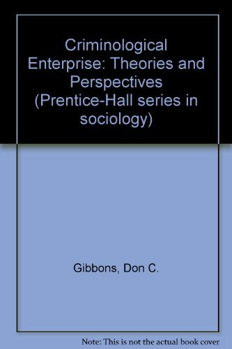 9780131936157: The Criminological Enterprise: Theories and Perspectives