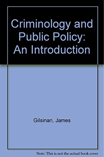 9780131936652: Criminology and Public Policy: An Introduction