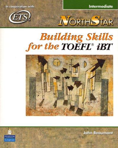 9780131937062: NorthStar: Intermediate Student Book: Building Skills for the TOEFL IBT