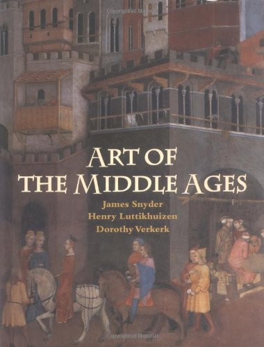 Art of the Middle Ages, 2nd Edition: Snyder, James