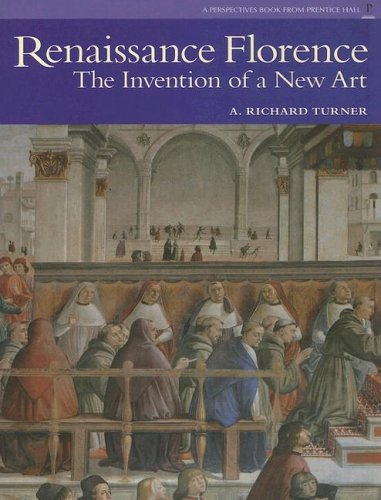 9780131938335: Renaissance Florence: The Invention of a New Art (Perspectives (Prentice Hall Art History))