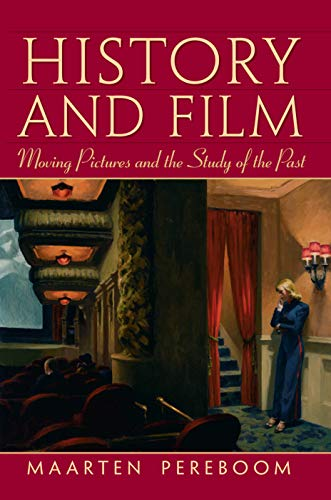 History and Film : Moving Pictures and: Maarten Pereboom