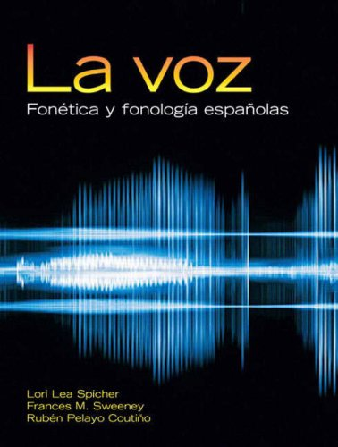 9780131941380: La voz: Fonética y fonología españolas (Spanish Edition)