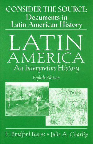 Latin america: an interpretive history by e. Bradford burns.