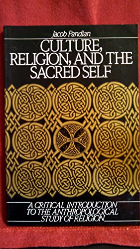 9780131942264: Culture, Religion, and the Sacred Self: A Critical Introduction to the Anthropological Study of Religion