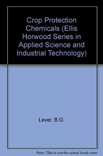 9780131942424: Crop Protection Chemicals (Ellis Horwood Series in Applied Science and Industrial Technology)