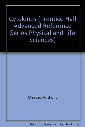 Cytokines (Prentice Hall Advanced Reference Series Physical: Meager, Anthony