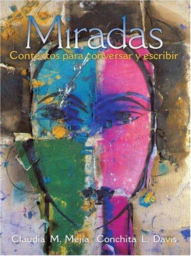 9780131944121: Miradas: Contextos Para Conversar y Escribir