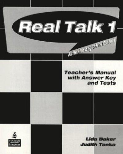 Real Talk 1 Teacher's Manual with Answer Key and Tests: Lida Baker; Judith Tanka