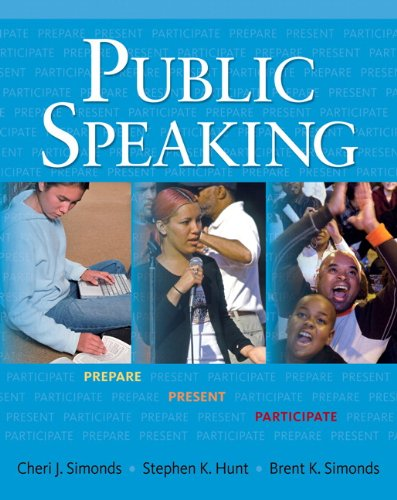 Public Speaking: Prepare, Present, Participate: Cheri J. Simonds