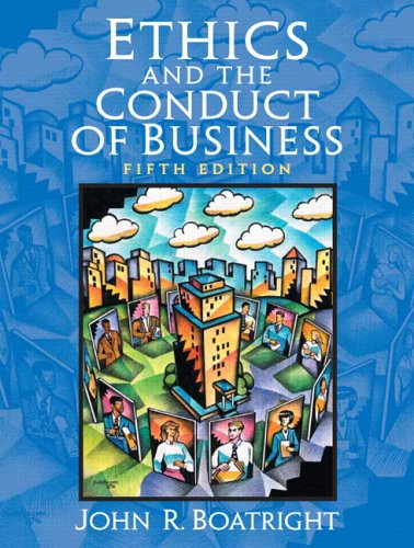 Ethics and the Conduct of Business (5th: John R. Boatright