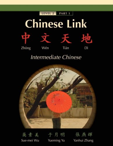 9780131947665: Chinese Link: Zhongwen Tiandi, Intermediate Chinese, Level 2 Part 1