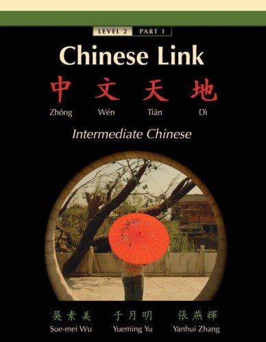 9780131947665: Chinese Link: Zhongwen Tiandi, Intermediate Chinese, Level 2 Part 1