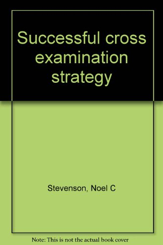 9780131948372: Successful cross examination strategy