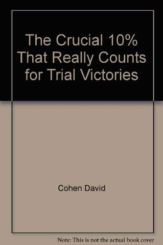 The crucial 10% that really counts for trial victories: Cohen, David