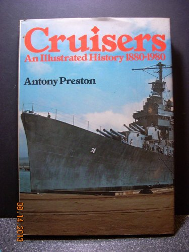 CRUISERS, An Illustrated History 1880 - 1980.: Preston, Anthony
