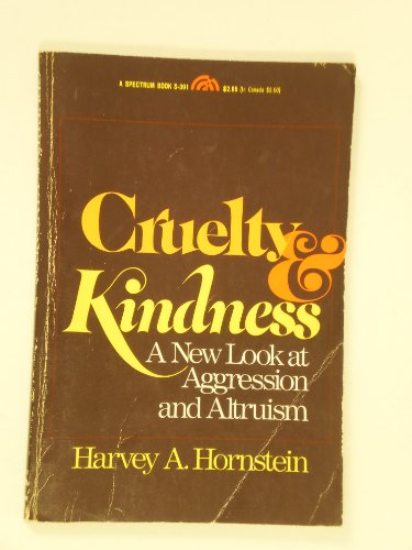 9780131949102: Cruelty and Kindness: New Look at Aggression and Altruism (The Patterns of social behavior series)