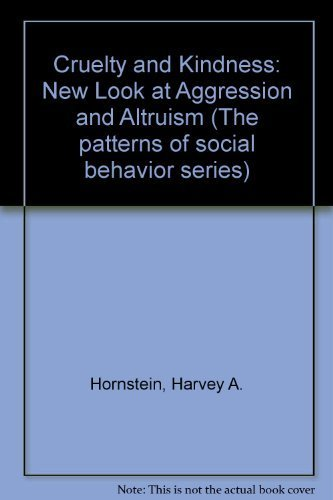 9780131949287: Cruelty and Kindness: New Look at Aggression and Altruism (The Patterns of social behavior series)