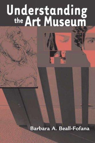 9780131950702: Understanding the Art Museum
