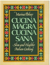 9780131950818: Cucina Magra, Cucina Sana: Slim and Healthy Italian Cooking (A Spectrum book)