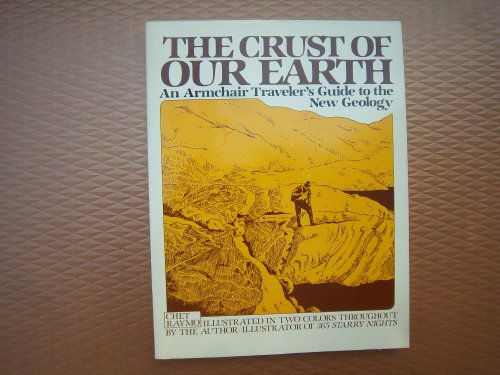 9780131950993: The Crust of Our Earth: An Armchair Traveler's Guide to the New Geology