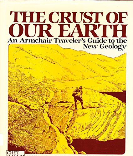 9780131951075: The Crust of Our Earth: An Armchair Traveler's Guide to the New Geology (A PHalarope book)