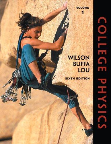 College Physics, Volume 1 (6th Edition): Buffa, Anthony J,