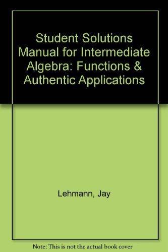 Student Solutions Manual for Intermediate Algebra: Functions: Jay Lehmann