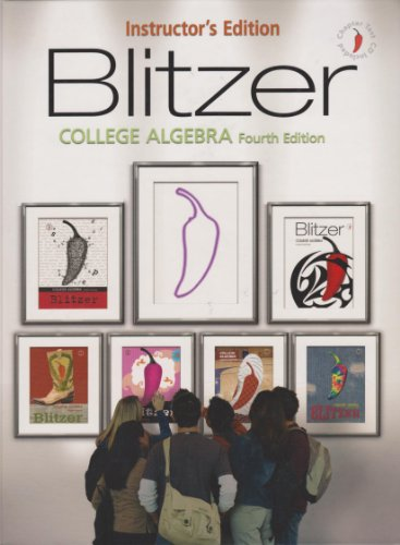 9780131953666: Blitzer College Algebra - 4th Edition ~ Instructor's Edition