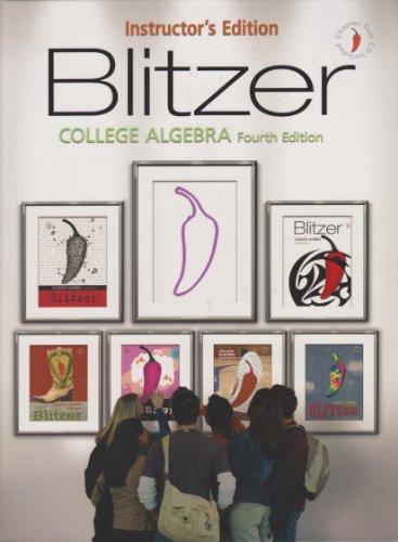 9780131953666: Blitzer College Algebra - 4th Edition ~ Instructor's Edition
