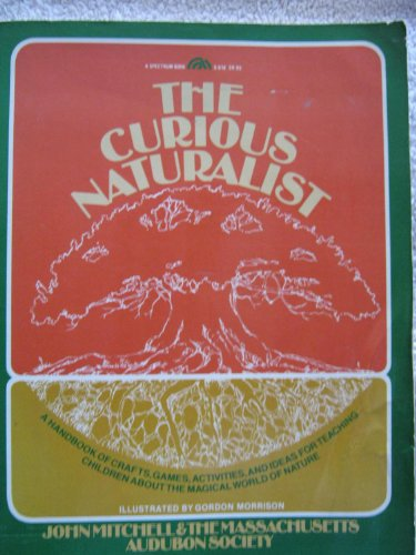 9780131954045: The Curious Naturalist (A Spectrum Book)