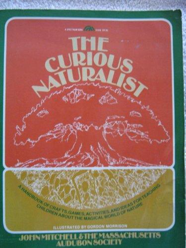 9780131954045: The Curious Naturalist (A Spectrum Book)