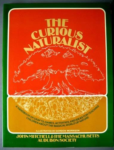 9780131954120: The Curious Naturalist (A Spectrum book)