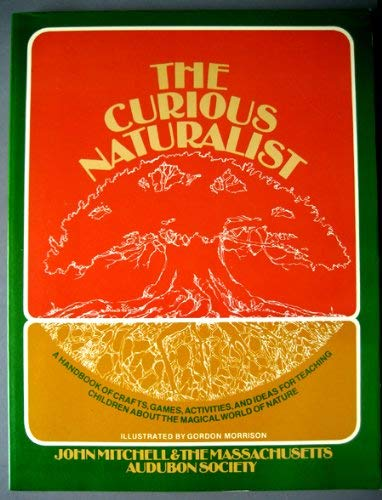 9780131954120: The Curious Naturalist (A Spectrum book)