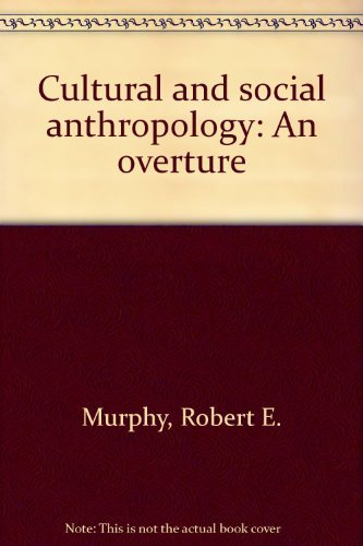 9780131954700: Cultural and social anthropology: An overture