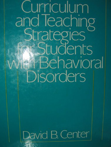 9780131955042: Curriculum and Teaching Strategies for Students With Behavioral Disorders