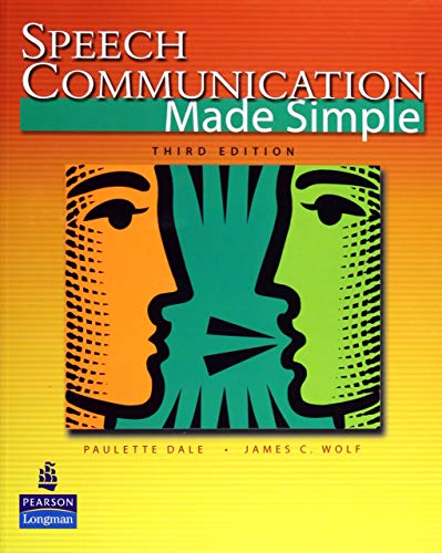 Speech Communication Made Simple (3rd Edition): Paulette Dale, James