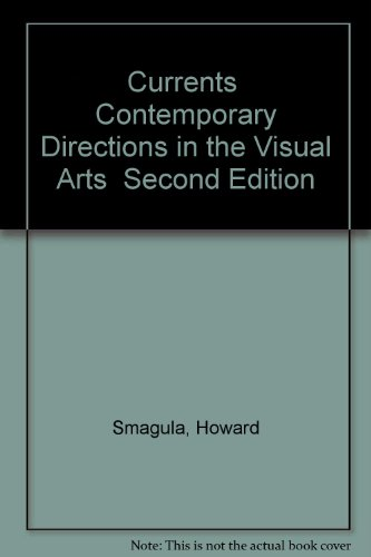 9780131955950: Currents: Contemporary Directions in the Visual Arts