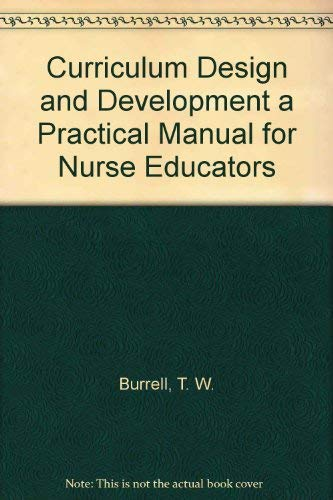 9780131956117: Curriculum Design and Development a Practical Manual for Nurse Educators