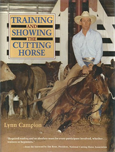 Training and Showing the Cutting Horse: Campion, Lynn H.