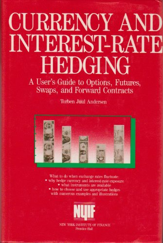 9780131956452: Currency and Interest Rate Hedging: User's Guide to Options, Futures, Swaps and Forward Contracts